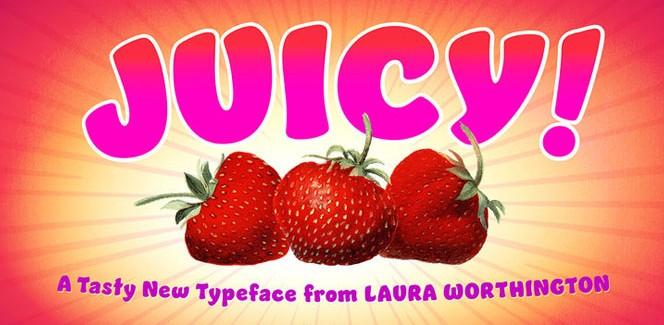 Juicy font
